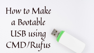 How to Make a Bootable USB using CMD or Rufus