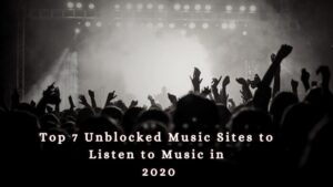 Unblocked Music Sites to Listen to Music Anywhere